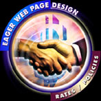 Eager Web Page Design and Web Hosting - Rates / Policies